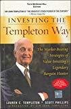 Investing the Templeton Way The Market-Beating Strategies of Value Investings Legendary Bargain Hunter by Lauren Templeton