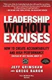 Leadership Without Excuses How to Create Accountability and High-Performance Instead of Just Talking About It by Jeff Grimshaw