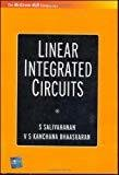Linear Integrated Circuits by S Salivahanan