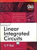 Linear Integrated Circuits and Op Amps by S Bali