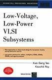 Low Voltage Low Power VLSI Subsystems by Kiat-Seng Yeo
