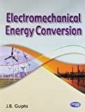 Electromechanical Energy Conversion by J.B. Gupta