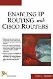 Enabling IP Routing with Cisco Routers by R. Das