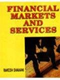 Financial Markets And Services by Shahani