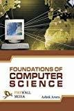 Foundations of Computer Science by Ashok Arora