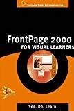 FrontPage 2000 for Visual Learners by Chris Charuhas
