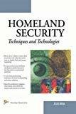 Homeland Security Techniques and Technologies by Jesus Mena