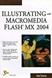 Illustrating with Macromedia Flash MX 2004 by Robert Firebaugh