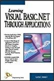 Learning Visual Basic .Net Through Applications by Clayton Crooks