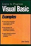 Learn to Program Visual Basic Examples by John Smiley
