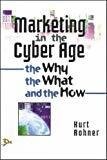 Marketing in the Cyber Age by Kurt Rohner
