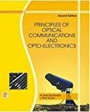 Principles of Optical Communication and Opto Electronics by I. Ravi Kumar
