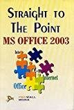 Straight to the Point Ms Office 2003 by Ramesh Bangia