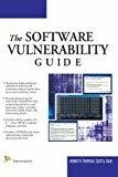 The Software Vulnerability Guide by Herbert H. Thompson