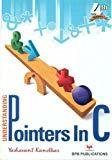 Understanding Pointers in C                        Paperback by Yashavant P. Kanetkar (Author)| Pustakkosh.com
