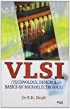 VLSI Technology Design  Basics of Microelectronics by Dr. R.K. Singh