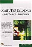 Computer Evidence Collection and Preservation by Christopher L.T. Brown
