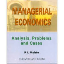 Managerial Economics by P L Mehta