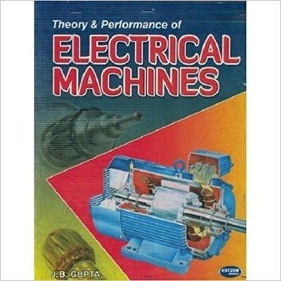 Theory Performance Of Electrical Machines by J B Gupta