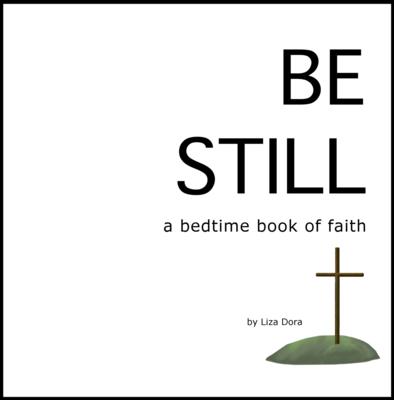 'Be Still' by Liza Dora