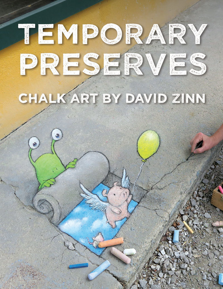 Temporary Preserves: Chalk Art by David Zinn