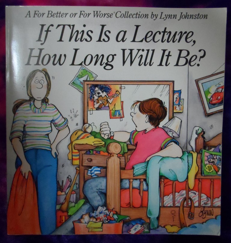 If This Is A Lecture, How Long Will It Be? - A For Better or For Worse Collection