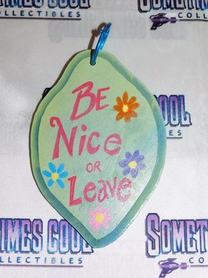 Mini Sign : Be Nice or Leave/Just Stay Out