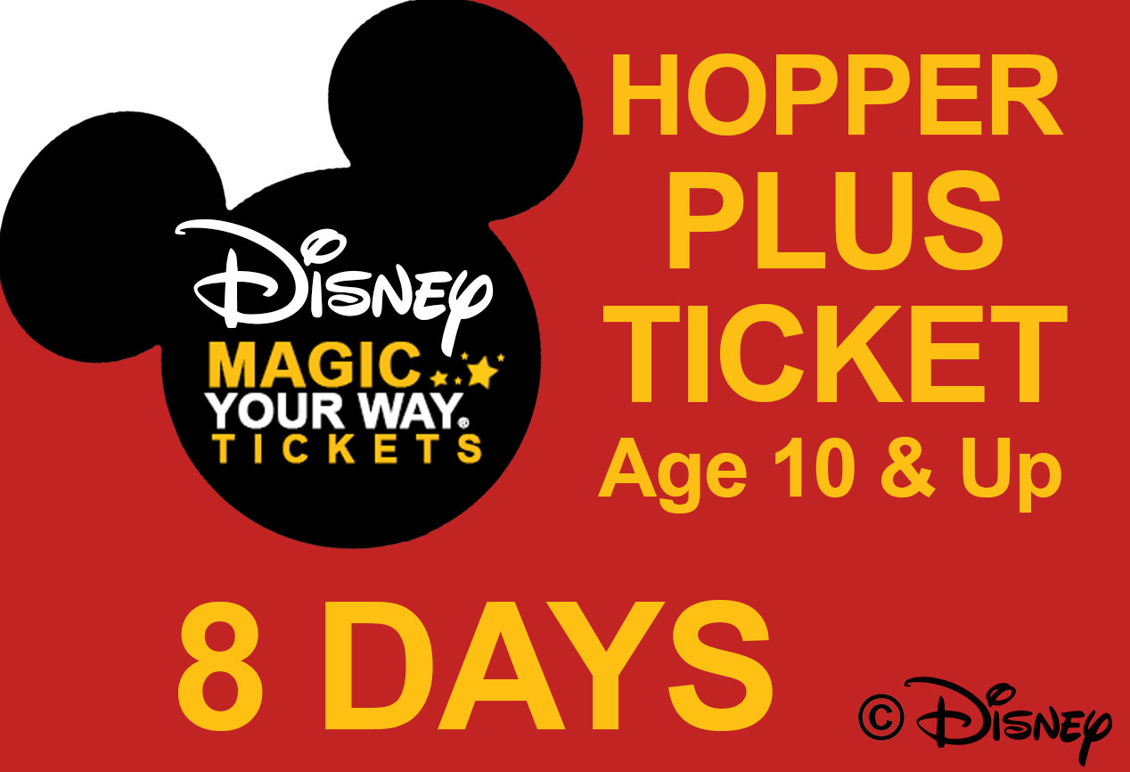 8 Days Park Hopper Plus Ticket - Age 10&Up