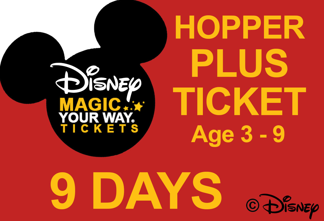 9 Days Park Hopper Plus Ticket - Age 3-9