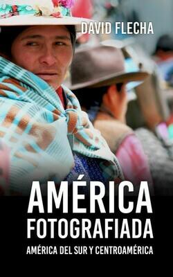 América fotografiada (América del Sur y Centroamérica)