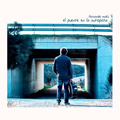 """Fernando Maés - CD: """"El Puente en la autopista"""""""