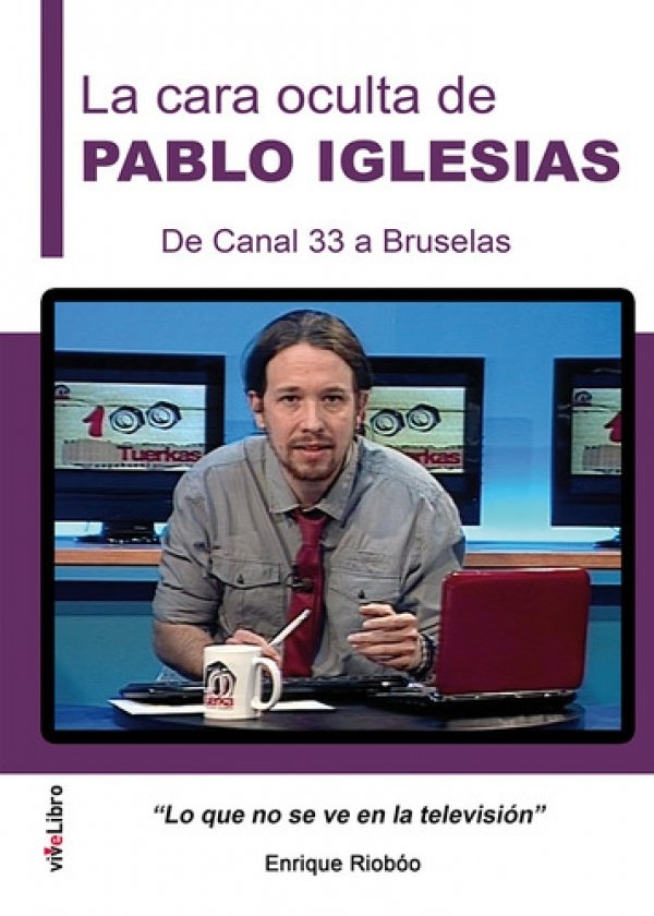La cara oculta de Pablo Iglesias