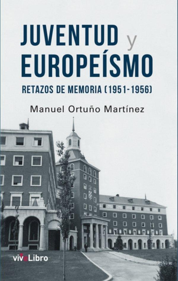 Juventud y Europeísmo. Retazos de memoria (1951-1956)