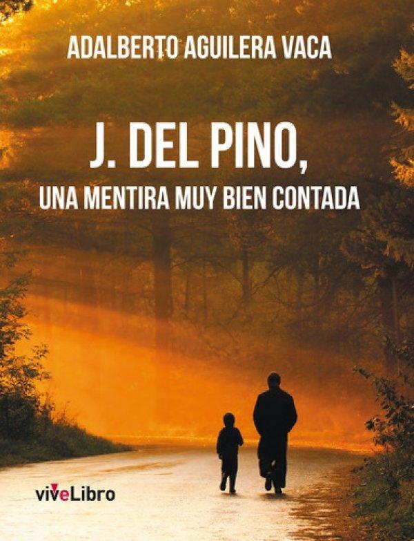 J. del Pino, una mentira muy bien contada