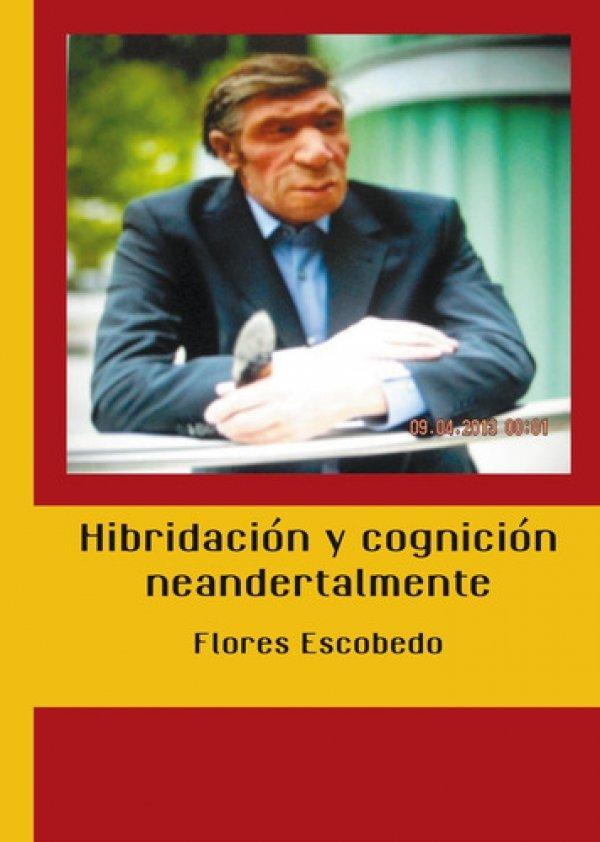 Hibridación y cognición neandertalmente