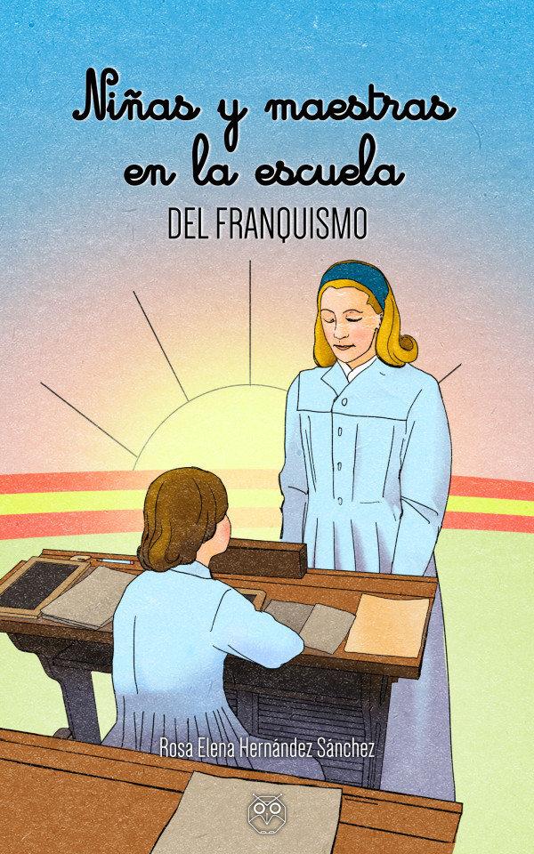 Niñas y maestras en la escuela del franquismo