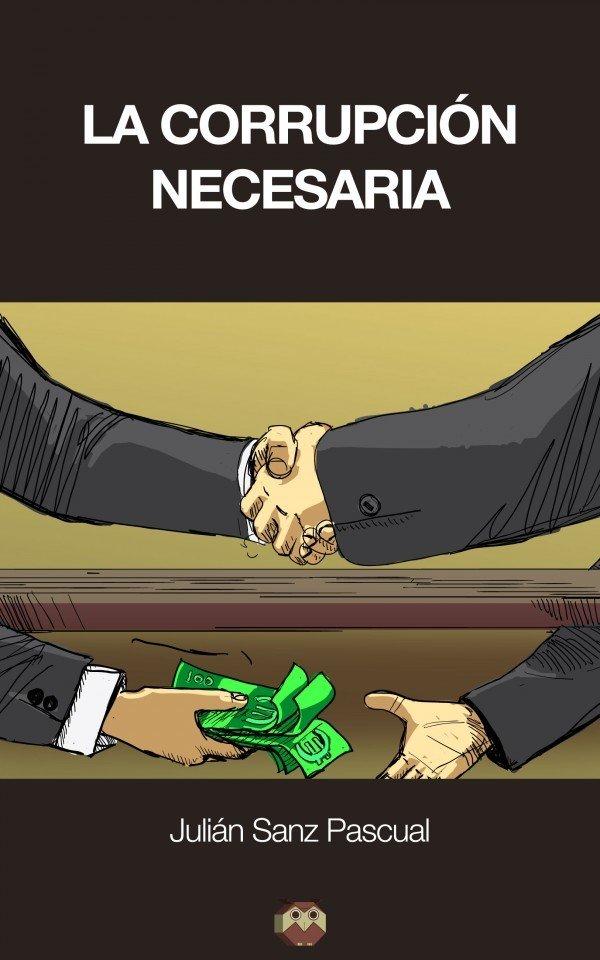 La corrupción necesaria (Otra manera de pensar)