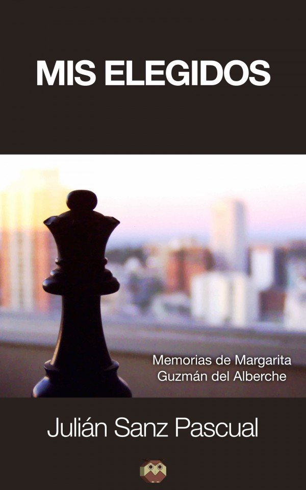 Mis elegidos (Memorias de Margarita Guzmán del Alberche)