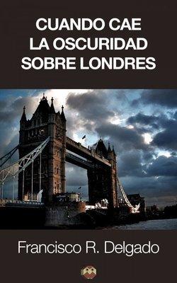 Cuando cae la oscuridad sobre Londres