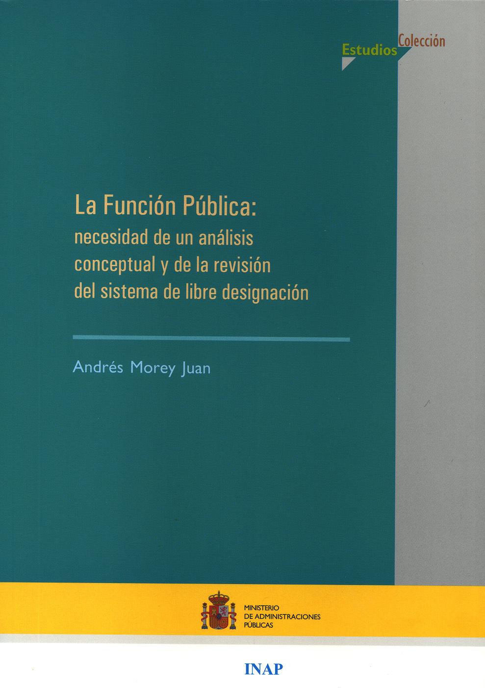 La Función Pública: necesidad de un análisis conceptual y de la revisión del sistema de libre designación