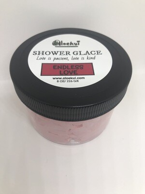 SHOWER GLACE- Endless Love