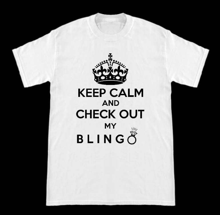 Keep Calm And Check Out My Bling