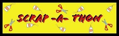 SCRAP-A-THON