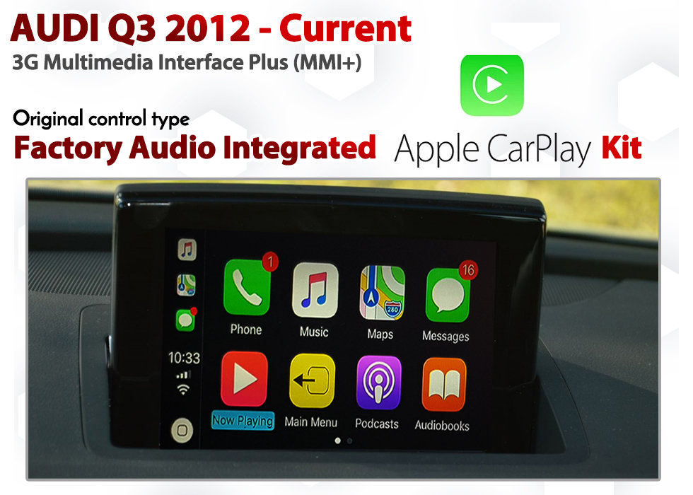 Apple CarPlay for Audi Q3 3G MMi Plus - Factory Audio controlled CarPlay  Retrofit Kit