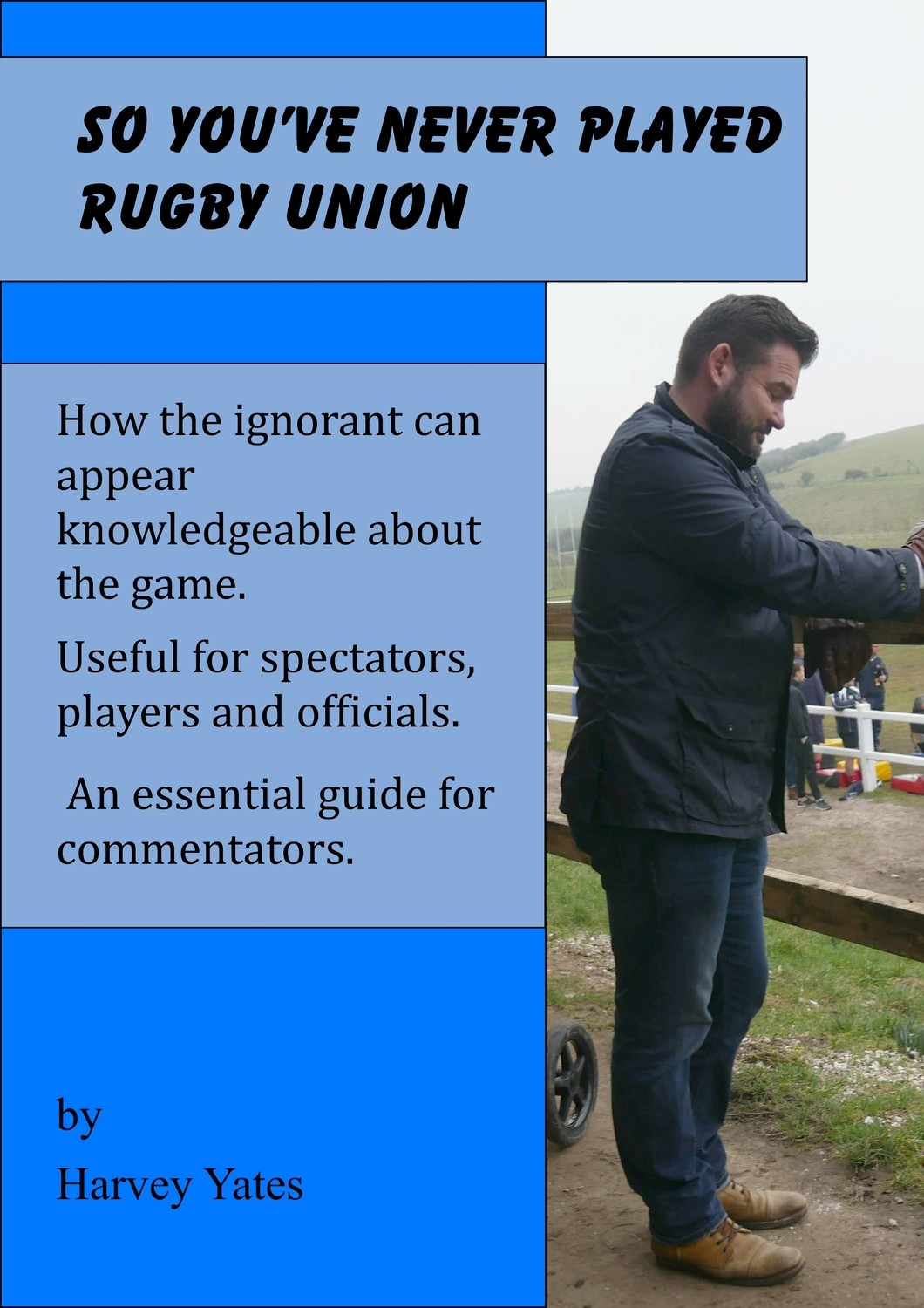 So you've never played rugby union