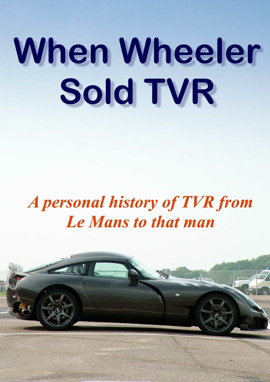 When Wheeler Sold TVR