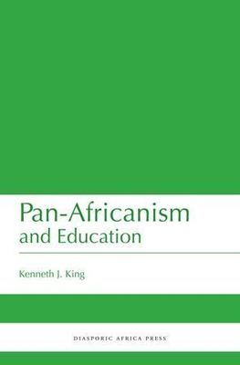 Pan-Africanism and Education: A Study of Race, Philanthropy and Education in the United States of America and East Africa