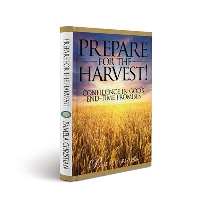 Prepare for the Harvest! Confidence in God's End-Time Promises - PRINT