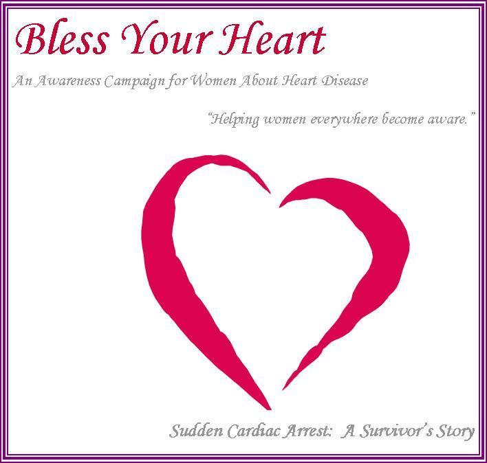 Bless Your Heart - Sudden Cardiac Arrest: A survivor's story