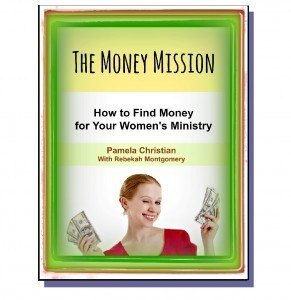Money Mission - How to Find Money for Your Women's Ministry